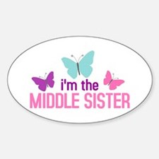i'm the middle sister butterfly Oval Decal