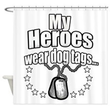 My Heroes wear dog tags 2 Shower Curtain