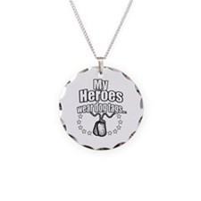 My Heroes wear dog tags 2 Necklace