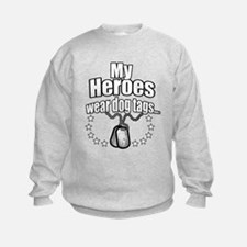 My Heroes wear dog tags 2 Sweatshirt