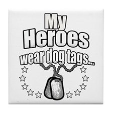 My Heroes wear dog tags 2 Tile Coaster
