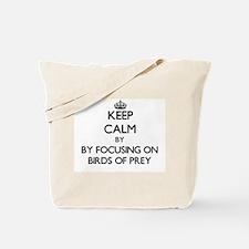 Keep calm by focusing on Birds Of Prey Tote Bag