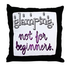Glamping…not for beginners Throw Pillow
