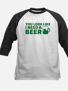 You look like I need a beer Kids Baseball Jersey
