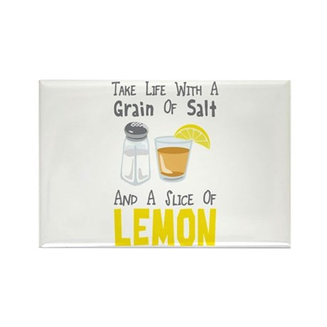 Take Life With A Grain Of Salt And A Slice Of Lemo