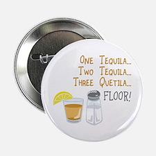 One Tequila...Two Tequila....Three Quetila...Floor