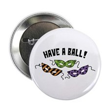 """Have A Ball! 2.25"""" Button"""