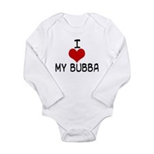 I love my Bubba Body Suit