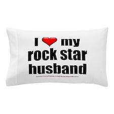 """""""Love My Rock Star Husband"""" Pillow Case"""
