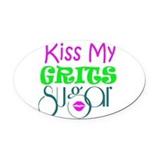 kiss my grits Oval Car Magnet