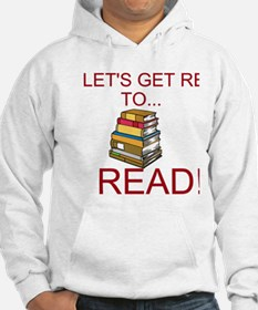 Lets Get Ready to Read! Hoodie