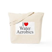 """I Love (Heart) Water Aerobics"" Tote Bag"
