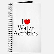 """I Love (Heart) Water Aerobics"" Journal"