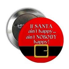 "Santa Ain't Happy 2.25"" Button"