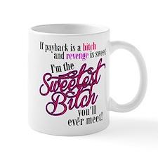 Sweetest Bitch Mug