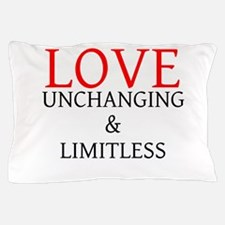 Love - Unchanging Limitless Pillow Case