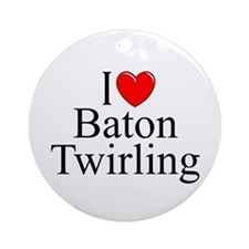 """I Love (Heart) Baton Twirling"" Ornament (Round)"