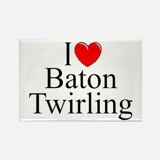 """""""I Love (Heart) Baton Twirling"""" Rectangle Magnet"""
