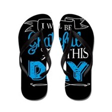 Grateful for this day Flip Flops