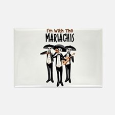Im With The Mariachis Magnets