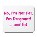 No, I'm Not Fat! (pink) Mousepad