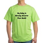 Baby Smarter Than Bush Green T-Shirt