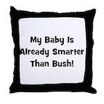 Baby Smarter Than Bush Throw Pillow