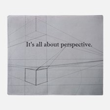It's all about Perspective Throw Blanket