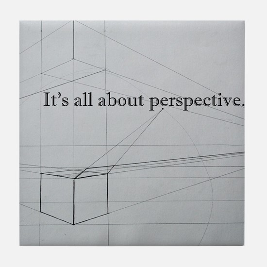It's all about Perspective Tile Coaster