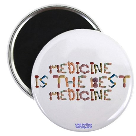 Medicine Is The Best Medicine Button Magnets
