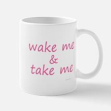 wake me & take me pink Mug