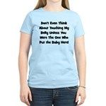 Don't Touch The Belly! (black Women's Light T-Shir