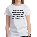 Don't Touch The Belly! (black Women's T-Shirt