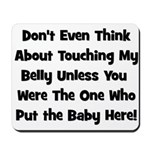 Don't Touch The Belly! (black Mousepad