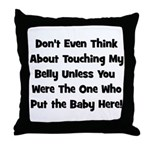 Don't Touch The Belly! (black Throw Pillow