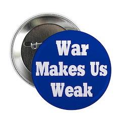 10 Blue War Makes Us Weak Buttons