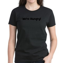 We're Hungry (black) Tee