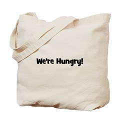 We're Hungry (black) Tote Bag