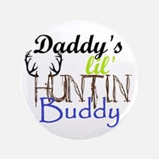 "Daddys Lil Huntin Buddy 3.5&Quot; 3.5"" Button"