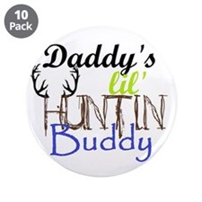 "Daddys Lil Huntin Buddy 3.5& 3.5"" Button (10 Pack)"