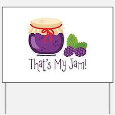 Thats My Jam! Yard Sign