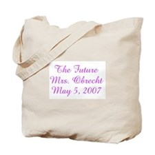The Future  Mrs. Obrecht  May Tote Bag