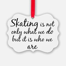 Skating Who We Are Ornament