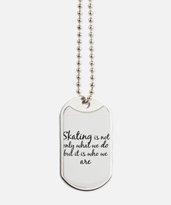 Skating Who We Are Dog Tags