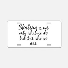 Skating Who We Are Aluminum License Plate