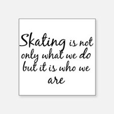 Skating Who We Are Sticker