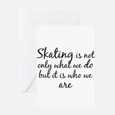 Skating Who We Are Greeting Cards