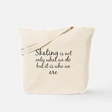 Skating Who We Are Tote Bag