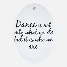 DanceWhoWeAre Ornament (Oval)