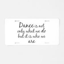 DanceWhoWeAre Aluminum License Plate